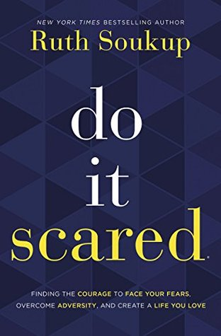 7 mejores libros de negocios- Do It Scared: Finding the Courage to Face Your Fears, Overcome Adversity, and Create a Life You Love