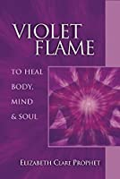 Violet Flame to Heal Body, Mind and Soul