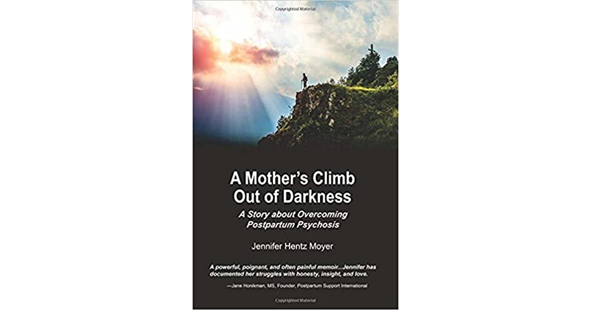A Mother's Climb Out Of Darkness: A Story about Overcoming