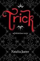 Trick (Foolish Kingdoms, #1)
