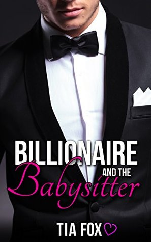 Billionaire and the Babysitter: Hot Billionaire and the Sitter