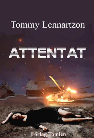 Attentat - Ljudbok  5 tim 17 min by Tommy Lennartzon