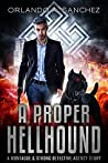 A Proper Hellhound: A Montague & Strong Detective Story