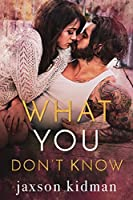 What You Don't (True Hearts, #6)