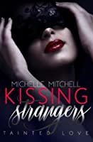 Kissing Strangers: Tainted Love