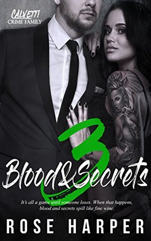 Blood and Secrets 3 (The Calvetti Crime Family)