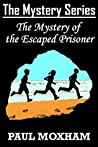 The Mystery of the Escaped Prisoner (The Mystery #10)