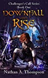 Downfall And Rise (Challenger's Call, #1)