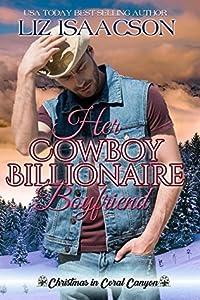 Her Cowboy Billionaire Boyfriend (Christmas in Coral Canyon, #3)
