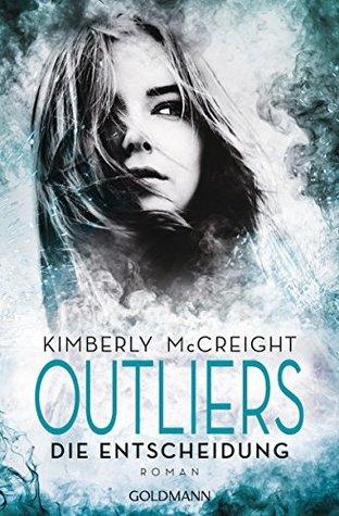 Die Entscheidung by Kimberly McCreight