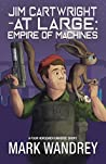 Empire of Machines (Jim Cartwright at Large Book 3)