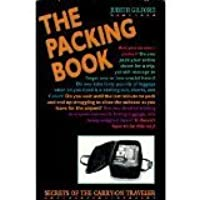 The Packing Book: Secrets of the Carry-On Traveler