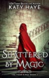 Shattered By Magic (The Four Kings #3)