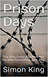 Prison Days: True Diary Entries by a Maximum Security Prison Officer, June 2018