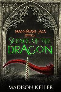 Silence of the Dragon (Dragonsbane Saga #4)