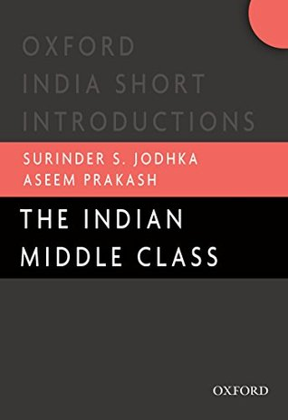 The Indian Middle Class (Oxford India Short Introductions)