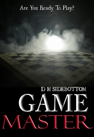 Game Master by D.H. Sidebottom