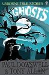 True Stories of Ghosts: Usborne True Stories