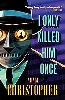 I Only Killed Him Once: LA Trilogy #3