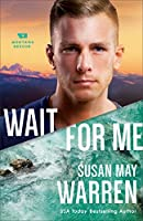 Wait for Me (Montana Rescue #6)