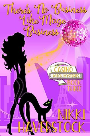 There's No Business Like Mage Business: Casino Witch Mysteries 3