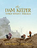 The Dam Keeper, Book 2: World Without Darkness