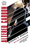 Download ebook Altered Carbon (Takeshi Kovacs, #1) by Richard K. Morgan