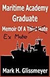 Maritime Academy Graduate: Memoir Of A Third Mate