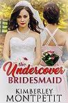 The Undercover Bridesmaid