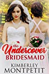 The Undercover Bridesmaid