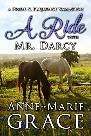 A Ride with Mr. Darcy: A Pride and Prejudice Variation