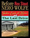 Before Nero Wolfe (Annotated and Illustrated): Justice Ends at Home and The Last Drive