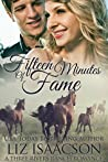 Fifteen Minutes of Fame (Three Rivers Ranch Romance, #12)