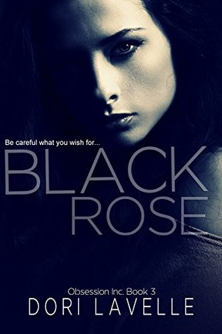 Black Rose: A dark romance thriller by Dori Lavelle