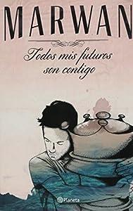 Todos mis futuros son contigo