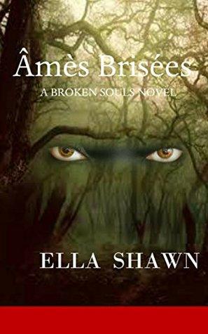 Âmes Brisées by Ella Shawn