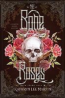 The Bone Roses: A Western Steampunk Adventure (The Snow Spark Saga) (Volume 1)