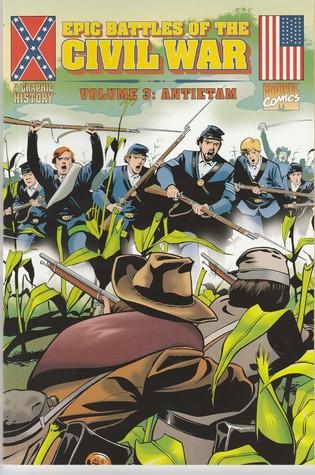 Epic Battles Of The Civil War Volume 3: Antietam (Historical Comics)