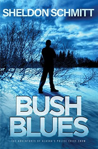 BUSH BLUES: The Adventures of Alaska's Police Chief Snow