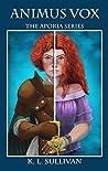 Animus Vox (The Aporia Series Book 1)