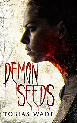 Demon Seeds: A Supernatural Horror Novel