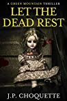 Let the Dead Rest (Green Mountain Thriller Book 1)