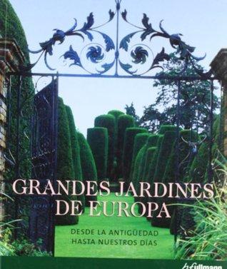 Grandes jardines de Europa, desde la antigüedad hasta nuestros días