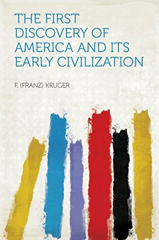 The First Discovery of America and Its Early Civilization