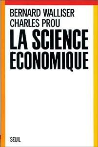 """La science économique (Collection """"Economie et société"""")"""