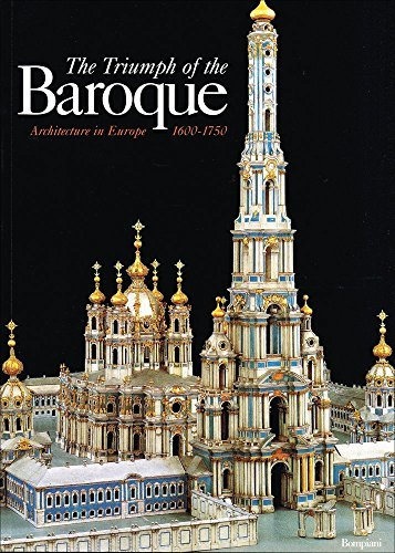 The Triumph of the Baroque: Architecture in Europe 1600-1750 Henry A. Millon