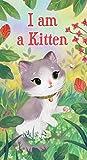 I am a Kitten (A Golden Sturdy Book)