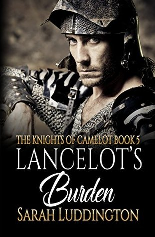 Lancelot's Burden (The Knights of Camelot, #5)