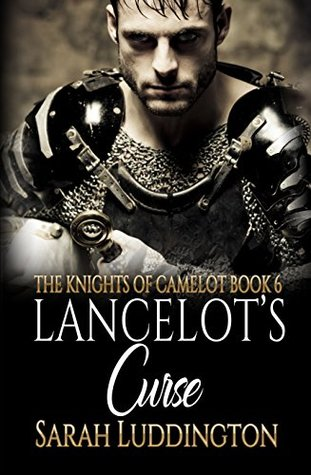 Lancelot's Curse (The Knights Of Camelot #6)