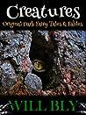 Creatures: Original Dark Fairy Tales  Fables